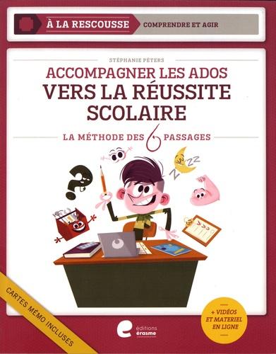 Stéphanie Péters - Accompagner les ados vers la réussite scolaire - La méthode des 6 pasages.