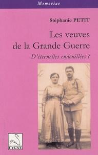 Stéphanie Petit - Les veuves de la Grande Guerre - D'éternelles endeuillées ?.