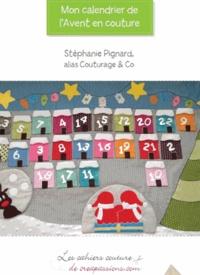 Stéphanie Pignard - Mon calendrier de l'Avent en couture.