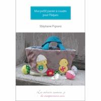 Stéphanie Pignard - Mon petit panier à coudre pour Pâques - Une bonne idée pour mettre ses oeufs !.