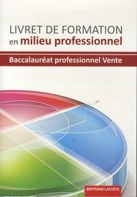 Livret de formation en milieu professionnel baccalauréat professionnel vente - Prospection, négociation, suivi de clientèle.pdf