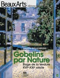 Stéphanie Pioda - Gobelins par Nature - Eloge de la Verdure XVIe-XXIe siècle.