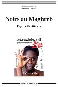 Stéphanie Pouessel - Noirs au Maghreb - Enjeux identitaires.