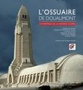 Stéphanie Quantin et Catherine Ambroselli de Bayser - L'ossuaire de Douaumont - Cathédrale de la Grande Guerre.