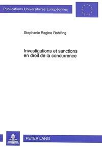 Stephanie r Rohlfing - Investigations et sanctions en droit de la concurrence - Etude de droit comparé.