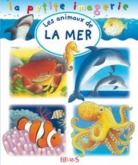 Stéphanie Redoulès et Emilie Beaumont - Les animaux de la mer.