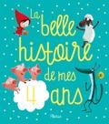 Stéphanie Renaudot et Hervé Le Goff - La belle histoire de mes 4 ans.