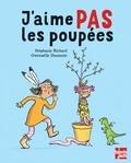 Stéphanie Richard et Gwenaëlle Doumont - J'aime PAS les poupées.