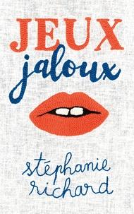Stéphanie Richard - Jeux jaloux.