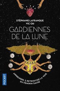 Stéphanie Rigogne-Lafranque - Gardiennes de la lune - Vers la voie du féminin sauvage.