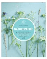 Stéphanie Rivier et Céline Rivier - Naturopathie au quotidien - Toutes les plantes pour soulager 50 maux du quotidien, 50 recettes pour retrouver l'équilibre au naturel.