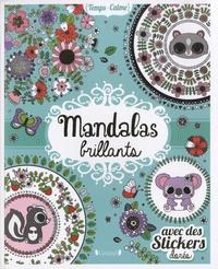 Stéphanie Rousseau - Mandalas brillants - Avec des stickers dorés.