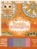 Stéphanie Rousseau - Mandalas mosaïques - Avec 120 stickers en relief.