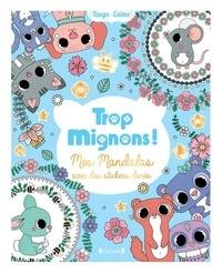 Stéphanie Rousseau - Trop Mignons ! - Mes Mandalas avec des stickers dorés.