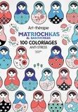 Stéphanie Rubini - Matriochkas et babouchkas - 100 coloriages anti-stress.