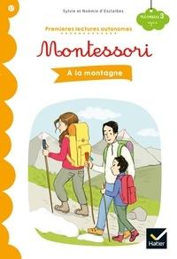 Stéphanie Rubini - Premières lectures autonomes Montessori Niveau 3 - À la montagne.