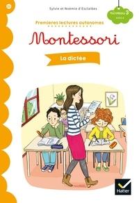 Stéphanie Rubini - Premières lectures autonomes Montessori Niveau 3 - La dictée.