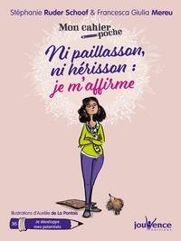 Stéphanie Ruder Schoof et Francesca Giulia Mereu - Ni paillasson, ni hérisson : je m'affirme.