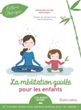 Stéphanie Ruyer - La méditation guidée pour les enfants. 1 CD audio