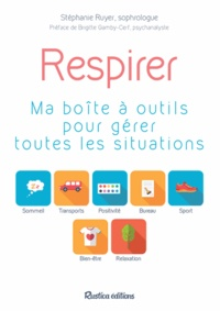 Stéphanie Ruyer - Respirer - Ma boîte à outils pour gérer toutes les situations.