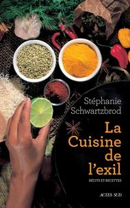 La cuisine de l'exil - Stéphanie Schwartzbrod |