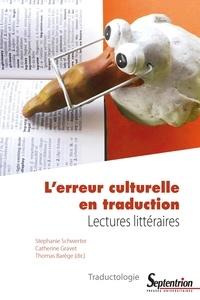 Stephanie Schwerter et Catherine Gravet - L'erreur culturelle en traduction - Lectures littéraires.