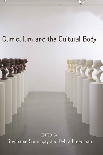 Stephanie Springgay et Debra Freedman - Curriculum and the Cultural Body.