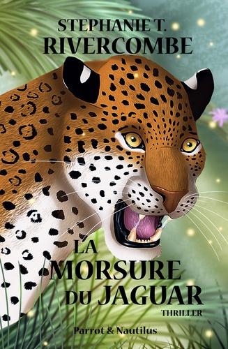 Stéphanie T Rivercombe - Livre 2 : La Morsure du Jaguar.
