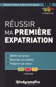 Stéphanie Talleux et Bertrand Fouquoire - Réussir ma première expatriation.