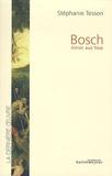 Stéphanie Tesson - Bosch - Miroir aux fous.