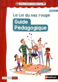 Stéphanie Tesson - La loi du nez rouge - Guide pédagogique niveau 2.