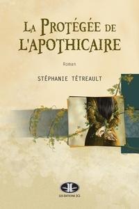 Stéphanie Tétreault et Chantale Vincelette - La Protégée de l'apothicaire.
