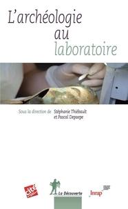 Stéphanie Thiébault et Pascal Depaepe - L'archéologie au laboratoire.