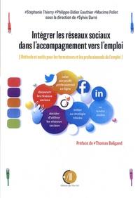 Stéphanie Thierry et Philippe-Didier Gauthier - Intégrer les réseaux sociaux dans l'accompagnement vers l'emploi - (Méthodes et outils pour les formateurs et les professionnels de l'emploi).