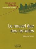 Stéphanie Toutain - Le nouvel âge des retraites.