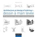 Stephanie Travis - Architecture et design d'intérieur : dessin à main levée - 45 exercices pour apprendre le sketching pas à pas.