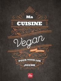 Stéphanie Tresch Medici - Ma cuisine vegan pour tous les jours NED.