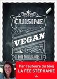 Stéphanie Tresch-Medici - Ma cuisine vegan pour tous les jours.