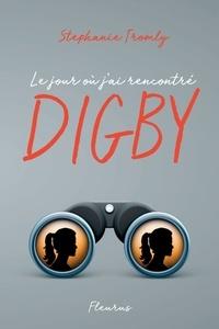 Stephanie Tromly - Le jour où j'ai rencontré Digby.