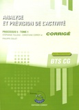Stéphanie Tulleau et Christiane Corroy - Analyse et prévision de l'activité Processus 5 du BTS CG Tome 1 - Corrigé.