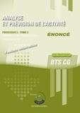 Stéphanie Tulleau et Philippe Collet - Analyse et prévision de l'activité Processus 5 du BTS CG Tome 2 - Enoncé.