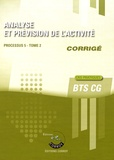 Stéphanie Tulleau et Christiane Corroy - Analyse et prévision de l'activité Processus 5 du BTS CG Tome 2 - Corrigé.