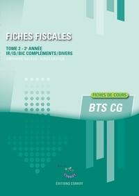 Stéphanie Tulleau - Fiches fiscales - Tome 2 - 2e année - IR-IS-BIC compléments-Divers. Fiches de cours BTS CG.