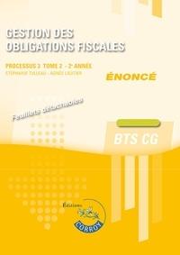 Stéphanie Tulleau - Gestion des obligations fiscales Processus 3 du BTS CG Tome 2 - Enoncé.