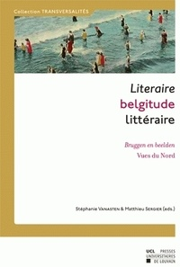 Stéphanie Vanasten et Matthieu Sergier - Belgitude littéraire - Vues du Nord.