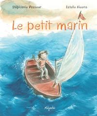 Stéphanie Vasseur et Estelle Meens - Le petit marin.
