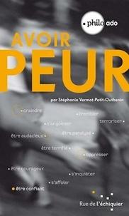 Stéphanie Vermot-Petit-Outhenin - Avoir peur.