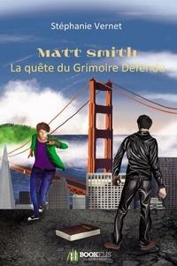 Stéphanie Vernet - Matt Smith  La quête du Grimoire Défendu - La quête du Grimoire Défendu.