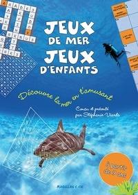 Stéphanie Viards - Jeux de mer, jeux d'enfants - Découvre la mer en t'amusant.