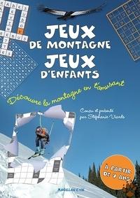Stéphanie Viards - Jeux de montagne, jeux d'enfants - Découvre la montagne en t'amusant.